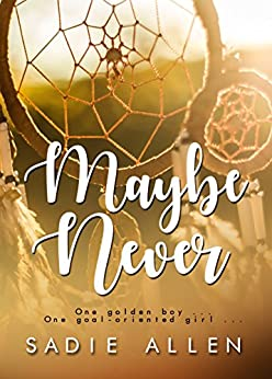 Maybe Never by [Allen, Sadie]