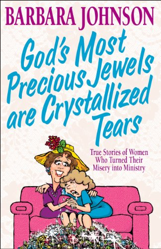 God's Most Precious Jewels are Crystallized (Precious Jewel)