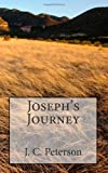 Joseph's Journey, J. C. Peterson, 1461117844