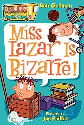 Miss Lazar Is Bizarre! (My Weird School #9)