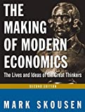 The Making of Modern Economics: The Lives and Ideas of the Great Thinkers 2nd edition by Mark Skousen (2009) Paperback