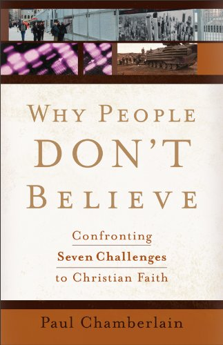 Why people dont believe confronting seven challenges to christian why people dont believe confronting seven challenges to christian faith by chamberlain fandeluxe Gallery