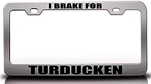 Custom Brother - I Brake for Turducken Food Vegetable Fruit Metal Car SUV Truck License Plate Frame Ch x30