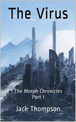 The Virus: The Morph Chronicles: Part - Morph I