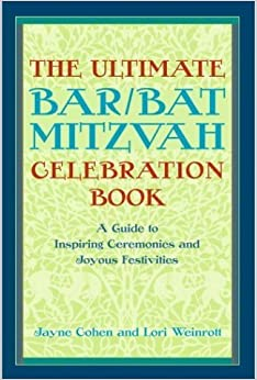 Book The Ultimate Bar/Bat Mitzvah Celebration Book: A Guide to Inspiring Ceremonies and Joyous Festivities by Jayne Cohen (2004-03-30)