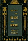 Betwixt the Bible and Quran Vol2 History