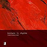 Texture Is Rhythm, , 3937406204