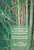 Languages in Australian Education: Problems, Prospects and Future Directions, Anthony J. Liddicoat, 1443816736