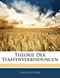 Theorie der Staatenverbindungen, Siegfried Brie, 1141705567