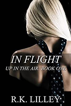 In Flight (Up in the Air Book 1) by [Lilley, R.K.]