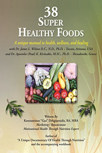 38 Super Healthy Foods: A unique manual to health, wellness, and healing