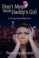 Don't Mess with Daddy's Girl (LA Cops Series Book 2)