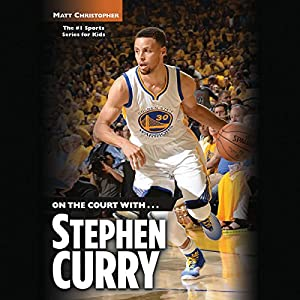 On the Court with...Stephen Curry Audiobook