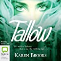 Tallow: The Curse of the Bond Riders, Book 1 Audiobook by Karen Brooks Narrated by Eloise Oxer