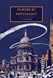 Murder by Matchlight (British Library Crime Classics)
