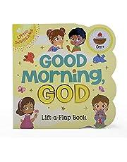 Good Morning, God - Lift-a-Flap Board Book Gift for Easter Basket Stuffer, Christmas, Baptism, Birthdays Ages 1-5 (Little Sunbeams)
