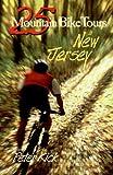 25 Mountain Bike Tours in New Jersey, Peter Kick, 088150386X