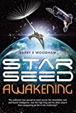 img - for Star-Seed Awakening: The collective has spread its seed across the interstellar void and found intelligence. Can the high king and his allies stop it from conquering all life in the multiverse? book / textbook / text book
