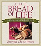 img - for The Bread of Life: A Cookbook for Body and Soul by Ellen Rolfes (2009-01-01) book / textbook / text book