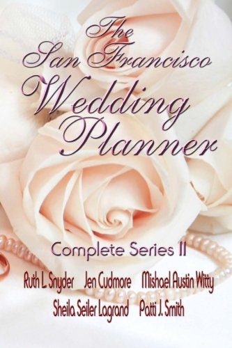 The San Francisco Wedding Planner Complete Series II