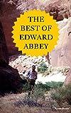 The Best of Edward Abbey (Edward Abbey Series Book 5)