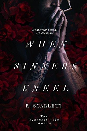 When Sinners Kneel (Blackest Gold World) by [Scarlett, R.]