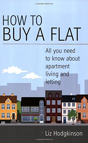 How to Buy a Flat: All You Need to Know About Apartment Living and Letting