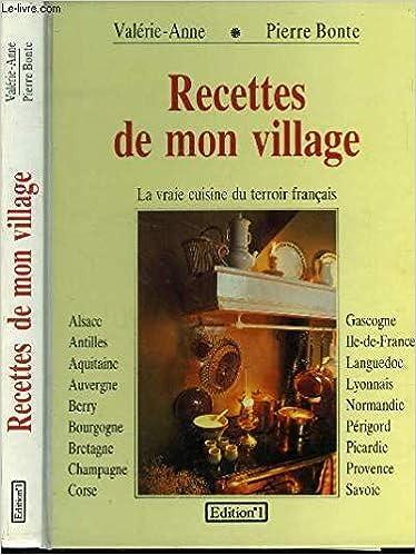 Amazon Fr Recettes De Mon Village La Vraie Cuisine Du