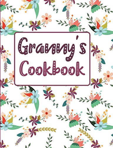 Granny's Cookbook: Floral Blank Lined Journal (Granny's Recipe Gifts) by Pickled Pepper Press