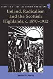 img - for Ireland, Radicalism, and the Scottish Highlands, c.1870-1912 (Scottish Historical Review Monographs) book / textbook / text book