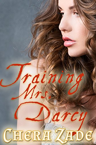 Training Mrs  Darcy: A Pride and Prejudice First Time