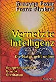 Vernetzte Intelligenz by G. Fosar (2001-03-01)