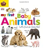 My First Baby Animals Let's Find Our Favorites!, Dorling Kindersley Publishing Staff, 0756689880