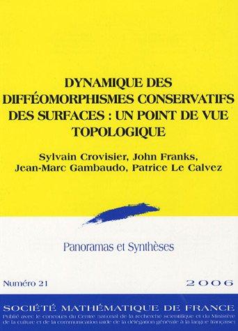 Dynamique Des Diffeomorphismes Conservatifs Des Surfaces: Un Point De Vue Topologique (Panoramas Et Syntheses) (French E
