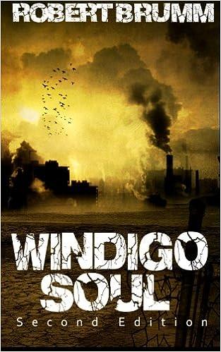 Windigo Soul: Brumm, Robert: 9781497358607: Amazon.com: Books