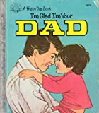 img - for I'm Glad I'm Your Dad/3675 (Happy Day Books) book / textbook / text book