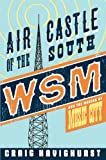 img - for Air Castle of the South: WSM and the Making of Music City (Music in American Life) book / textbook / text book