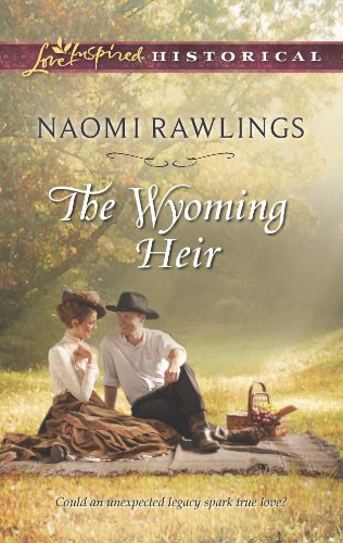 The Wyoming Heir (Love Inspired Historical) by [Rawlings, Naomi]