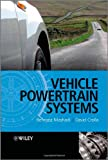 Vehicle Powertrain Systems, David Crolla and Behrooz Mashadi, 0470666021