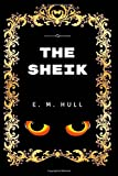 The Sheik: By Edith Maude Hull - Illustrated