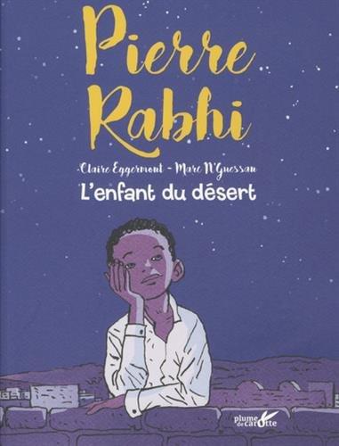 L'enfant du désert Broché – 19 octobre 2017 Pierre Rabhi Marc N' guessan Claire Eggermont L' enfant du désert