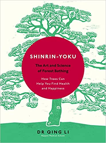 Book's Cover of Shinrin-Yoku: The Art and Science of Forest Bathing (Anglais) Relié – 5 avril 2018