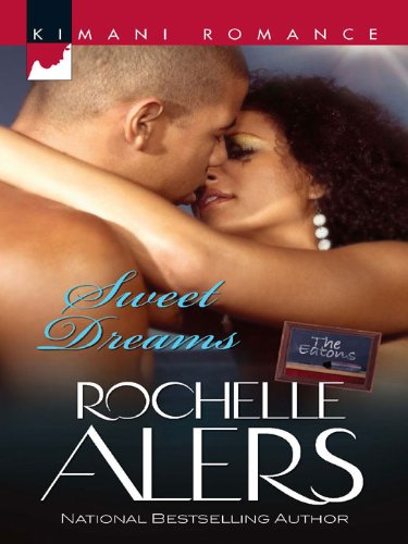 Sweet Dreams (The Eatons Book 3) ()