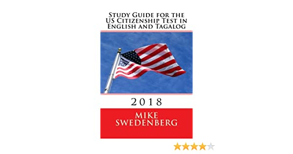 Amazon.com: Study Guide for the US Citizenship Test in English and Tagalog: 2018 (Study Guides for US Citizenship Test) (Volume 1) (9781507750612): Mike ...