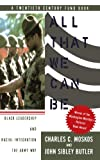 All That We Can Be, Charles C. Moskos and John Sibley Butler, 0465001130