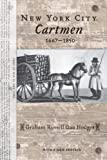New York City Cartmen, 1667-1850 (American Social Experience), Graham Russell Gao Hodges, 0814724612