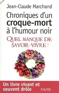 Chroniques d'un croque-mort à l'humour noir : quel manque de savoir-vivre !, Marchand, Jean-Claude