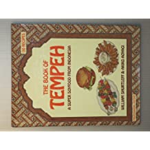 The Book of Tempeh: A Super Soyfood from Indonesia, Professional Edition