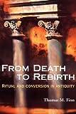 From Death to Rebirth, Thomas M. Finn, 0809136899