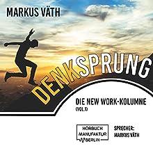 Denksprung: Die New Work-Kolumne (Denksprung 1) Hörbuch von Markus Väth Gesprochen von: Markus Väth